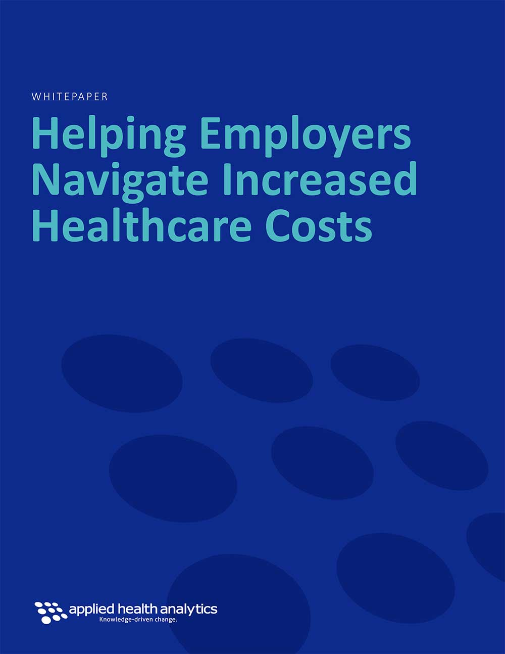 Applied Health Analytics Whitepaper Helping Employers Navigate Increased Healthcare Costs