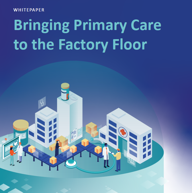 Bringing Primary Care to the Factory Floor