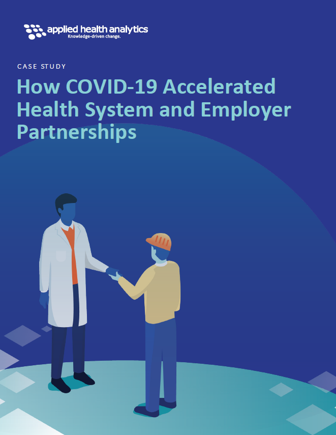 How COVID-19 Accelerated Health System and Employer Partnerships